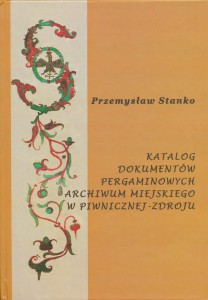 Katalog dokumentów pergaminowych Archiwum Miejskiego w Piwnicznej-Zdroju